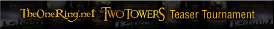 [ Sideshow/WETA Two Towers Teaser Tournament ]